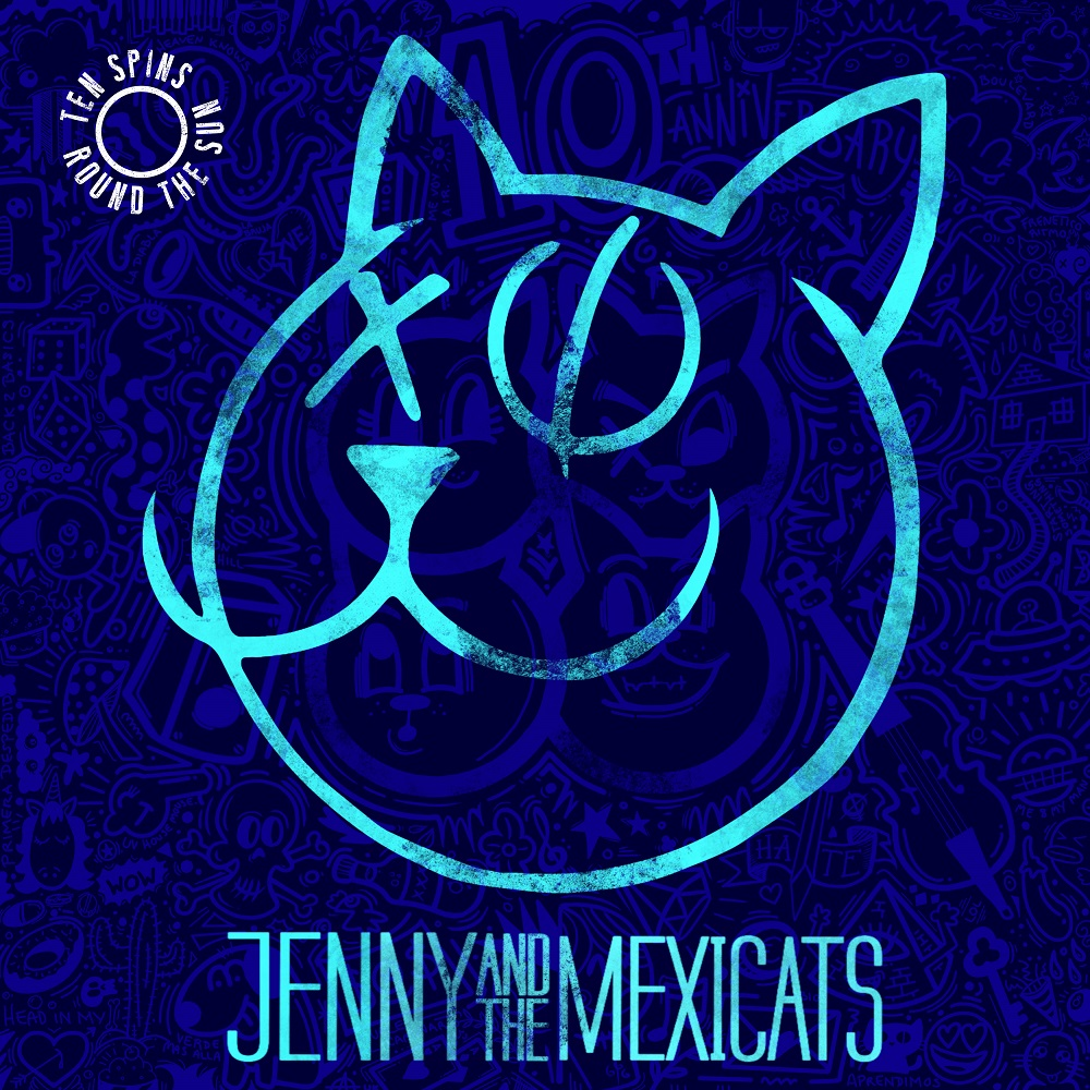 Jenny And The Mexicats Ten Spins Round the Sun Cover